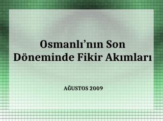osmanlı'nın son döneminde fikir akımları.ppt
