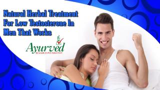 Natural Herbal Treatment For Low Testosterone In Men That Works.pptx