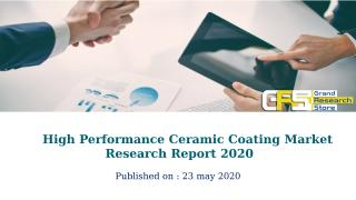High Performance Ceramic Coating Market Research Report 2020.pptx