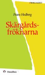 Frans Hedberg - Skärgårdsfröknarna [ prosa ] [1a tryckta utgåva 1913, Senaste tryckta utgåva =, 279 s. ].pdf