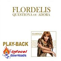 Flordelis - Questiona ou Adora (Playback).mp3