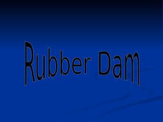 rubberdam.ppt