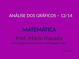 análise dos gráficos -12 de 14 - mário hanada.pps