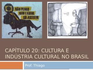 capítulo 20 - cultura e indústria cultural no brasil.pptx